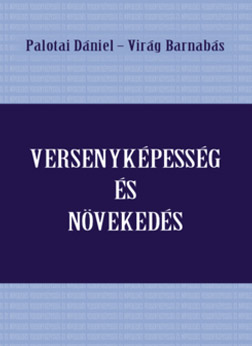 What Shall We Do for a More Competitive Hungarian Economy? Thoughts About the Monograph Competitiveness and Growth of the Magyar Nemzeti Bank