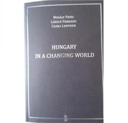Three Leading Intellectuals on Hungary's Changing Situation – Ramblings in Relation to the Book Hungary in a Changing World